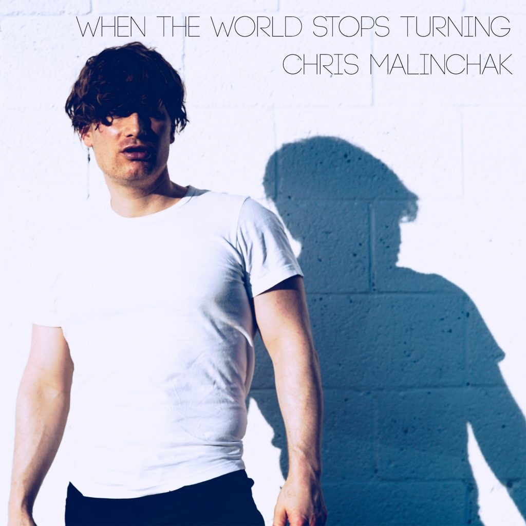 "Chris Malinchak presents 2020's first great pop single - ""When the world stops turning"""